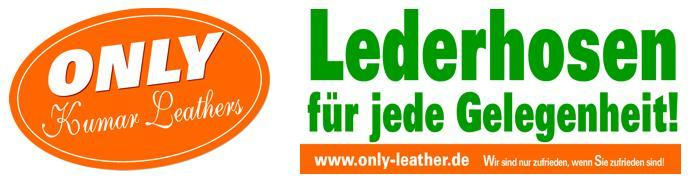 Only Leather - Lederhosen für jede Gelegenheit